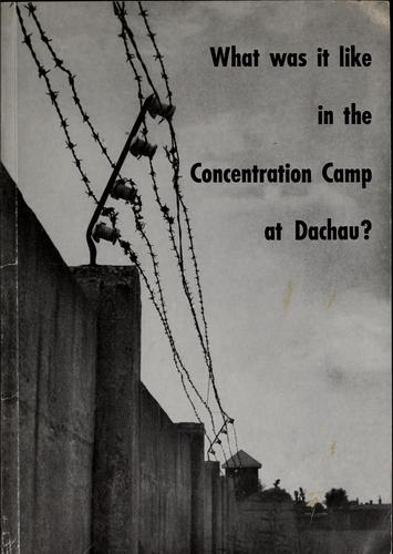 What was it like in the concentration camp at Dachau? by Johann Neuhäusler