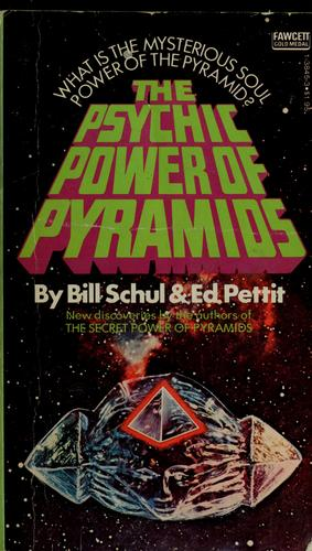 The psychic power of pyramids by Bill Schul
