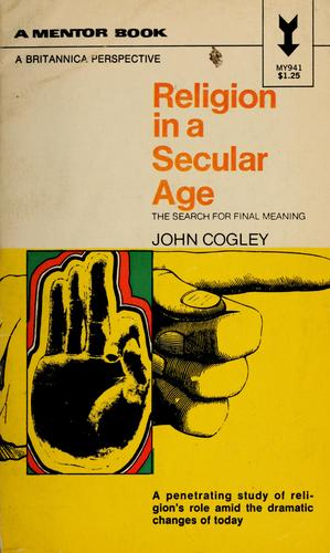Religion in a secular age by John Cogley