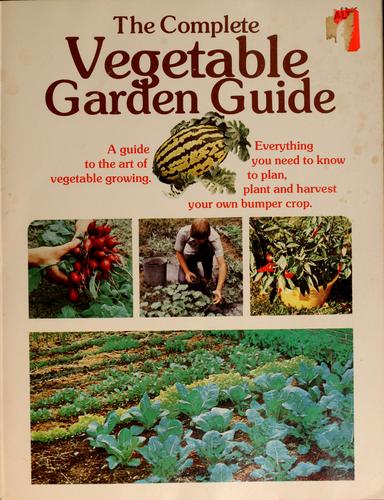 The complete vegetable garden guide by Leonard D. Topoleski